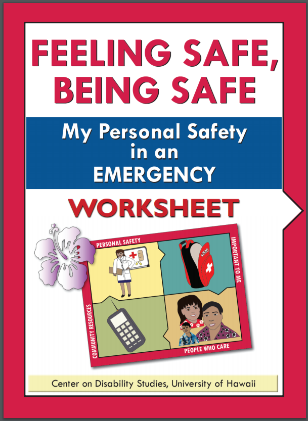 "Feeling Safe, Being Safe Worksheet Cover - My Personal Safety in an Emergency Worksheet with a hibiscus flower and FSBS magnet with four quadrants - personal safety, community resources, important to me, and people who care. Footer says ""Center on Disability Studies, University of Hawaii"""